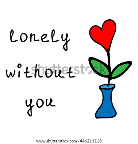 lonely without you hand drawn