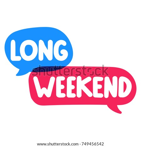 Long weekend. Vector hand drawn illustration on white background.