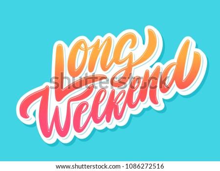 Long Weekend. Vector lettering.