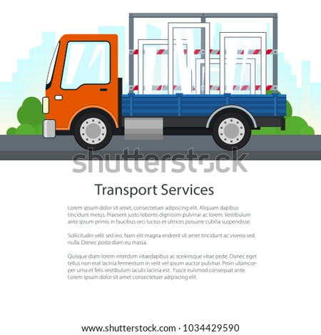Lorry Transports Windows on a Background of the City, Poster with Small Truck , Cargo Delivery Services, Logistics, Shipping and Freight of Goods, Flyer Brochure Design, Vector Illustration