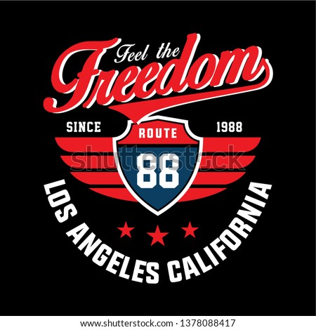 Los Angeles California, Feel The Freedom, Route 88 - Tee Design For Print - Vector