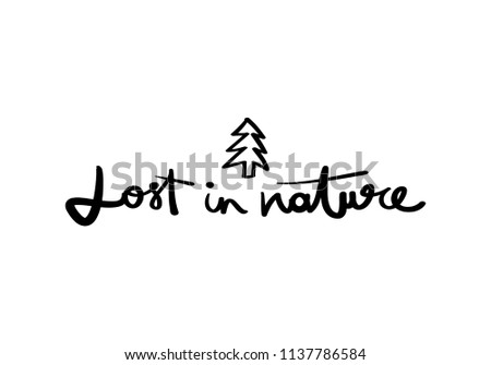 c4f79937 Lost in nature text / Vector illustration design for t shirt graphics,  textile prints,