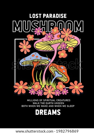 Lost Paradise, Mushroom Slogan Print with Hippie Style Mushroom and Flowers Background - 70's Groovy Themed Hand Drawn Abstract Graphic Tee Vector Sticker