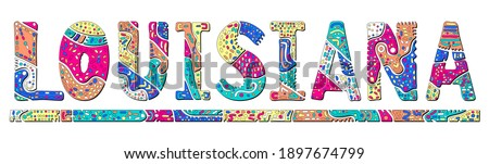 Louisiana. Multicolor doodle isolate contrast inscription. Patterned curves crooked letters. US state Louisiana for print, clothing, t-shirt, souvenir, banner, flyer, advertising. Stock vector picture Сток-фото ©