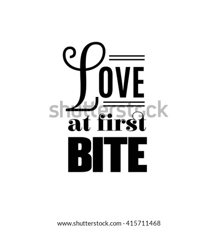 love at first bite quote