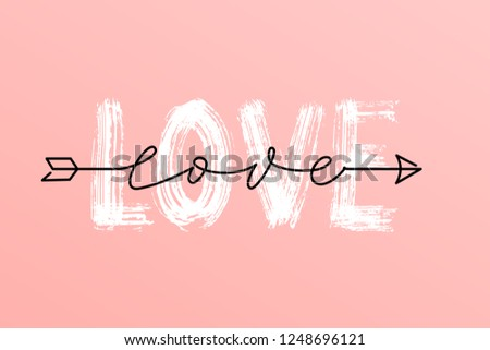 Love dry brush word and over the top love script word in arrow hand drawn lettering. Vector illustration Modern calligraphy Design for print on shirt, poster, banner. White text on pink background.