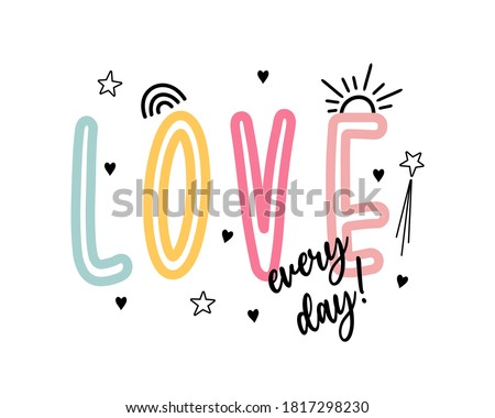 love every day slogan vector