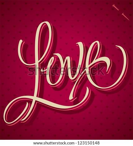 LOVE hand lettering - handmade calligraphy, vector (eps8)