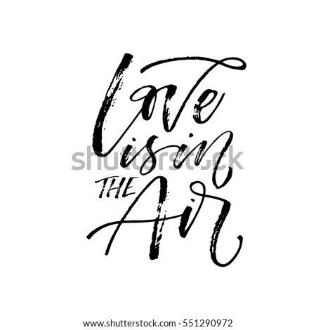 Shutterstock Love is in the air postcard. Phrase for Valentine's day. Ink illustration. Modern brush calligraphy. Isolated on white background.