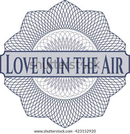 Love is in the Air rosette or money style emblem