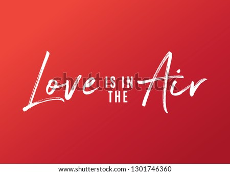 Love Is In The Air Valentine's Day Holiday Vector Text Typography Illustration Background