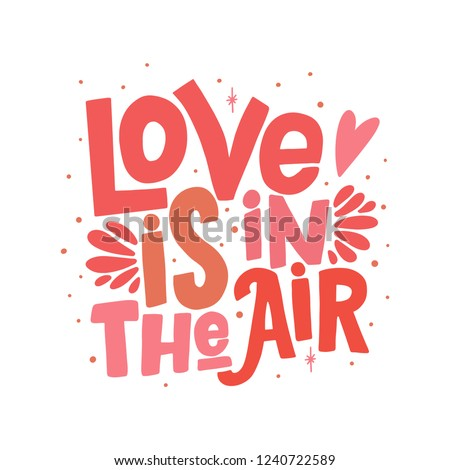 Love is in the air vector lettering clip art isolated on white background. Handwritten poster or greeting card. Valentine's Day typography.