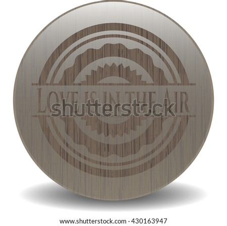 Love is in the Air vintage wood emblem