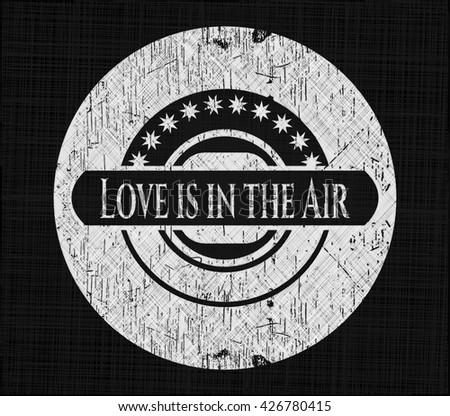 Love is in the Air written on a blackboard