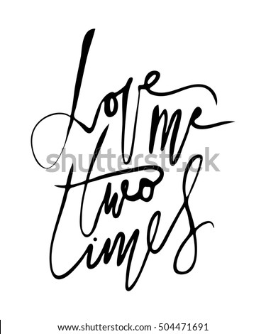 love me two times motivational