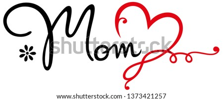 Love Mom. Tattoo Font with heart, flower and infinity symbol. Gift idea for Mother's Day. For mother, mummy, best mom, grandma and super mama.  Сток-фото ©