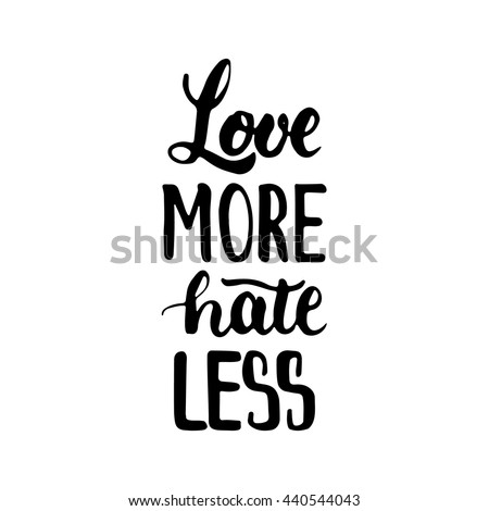 love more hate less   hand
