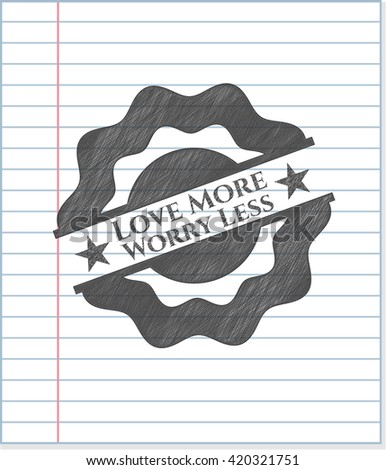 Love More Worry Less pencil emblem