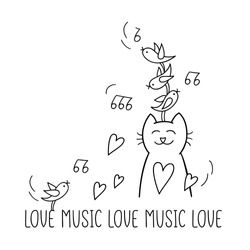 Love music. Funny cat is listening birds. Cute character design and graphic elements. Cartoon hand drawn style. Vector illustration. Perfect for greeting cards, stickers, posters.