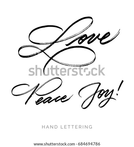 Love. Peace. Joy. Hand written elegant typography for your design. Custom lettering. Can be printed on greeting cards, paper and textile designs, etc.