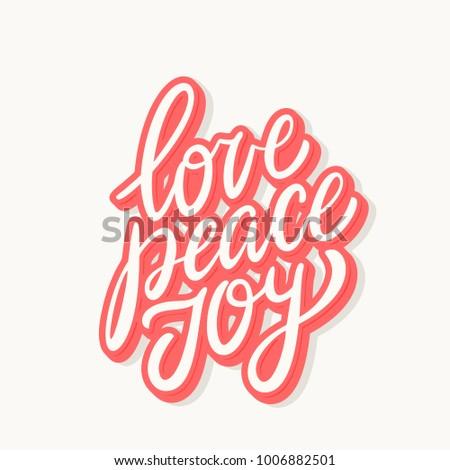 Love peace joy. Vector lettering.