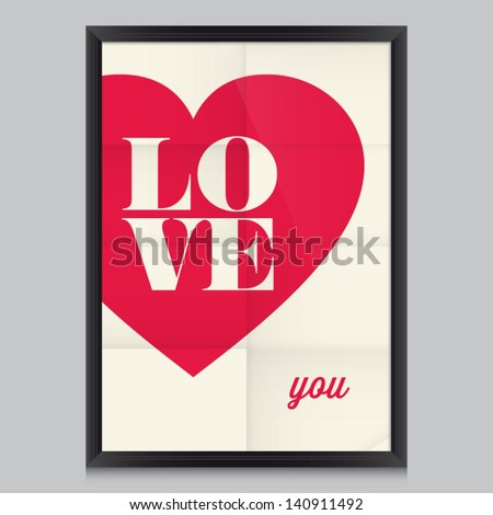 Love quote poster. Effects poster, frame, colors background and colors text are editable. Happy Valentines card. Wedding invitation.