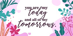 Love Quotes You are my today and tomorrows vector wall art ready print in Natural Background Frame for wall decor, Banner, Sticker, Label, Greeting card and many more
