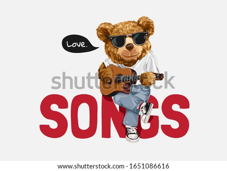 love songs slogan with cool bear toy playing guitar illustration