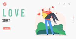 Love Story Landing Page Template. Loving Couple Romantic Relations. Man Holding Woman on Hands with Hearts Flying around. Happy Lovers Dating, Love, Romance Emotion. Cartoon People Vector Illustration