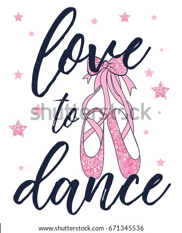 love to dance and ballerina