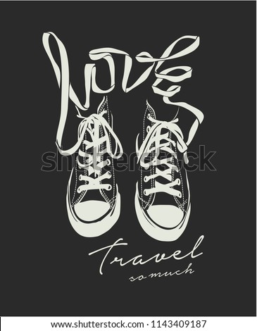 love travel slogan with sneaker