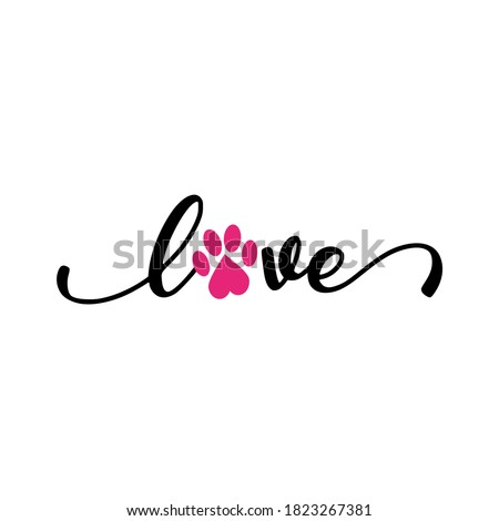 Love with pet footprint. - funny  vector saying. Good for scrap booking, posters, textiles, gifts, t shirts. Stock foto ©