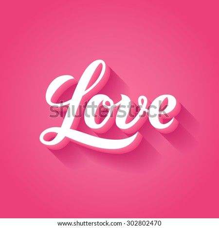 Love word hand lettering. Handmade calligraphy vector illustration