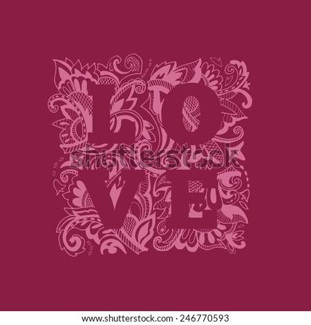 Love word on patterned background. Romantic decorative postcard. Wedding invitation. Valentines day postcard. Vector illustration