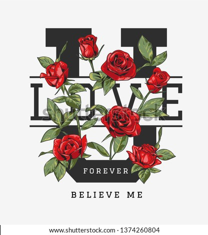 love you forever slogan with red roses illustration