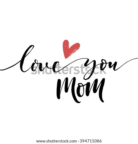 Love you mom card. Hand drawn Mother's Day background. Ink illustration. Modern brush calligraphy. Lettering Happy Mothers Day. Hand-drawn card with heart.