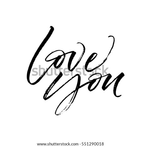 Love you postcard. Phrase for Valentine's day. Ink illustration. Modern brush calligraphy. Isolated on white background.