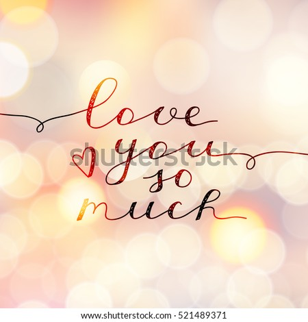 love you so much, vector lettering, handwritten text for valentines day on blurred background with lights