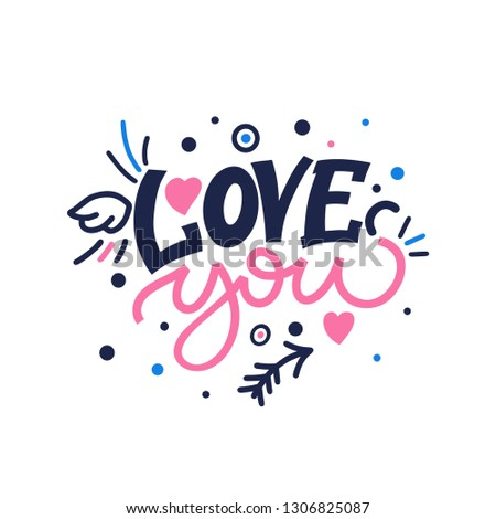 Love you. Valentine's Day. Bright colored letters. Modern hand drawn lettering. Colourful lettering for postcards and banners. Motivational calligraphy poster. Stylish font typography. Abstract type.
