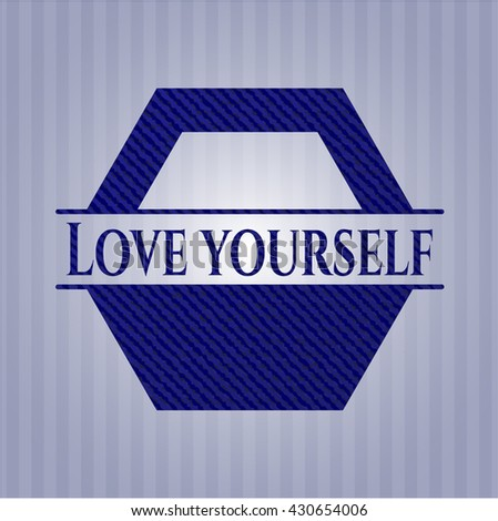 love yourself badge with jean