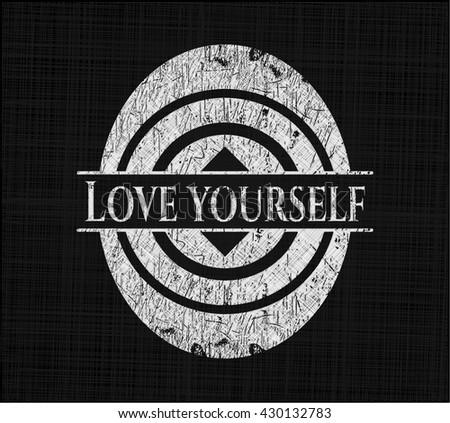 love yourself chalk emblem