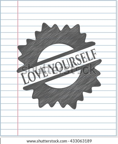 love yourself draw with pencil