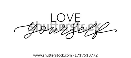 LOVE YOURSELF quote. Self-care Single word. Modern calligraphy text love yourself Care. Design print for t shirt, pin label, badges, sticker, greeting card, banner. Vector illustration. ego Stock photo ©