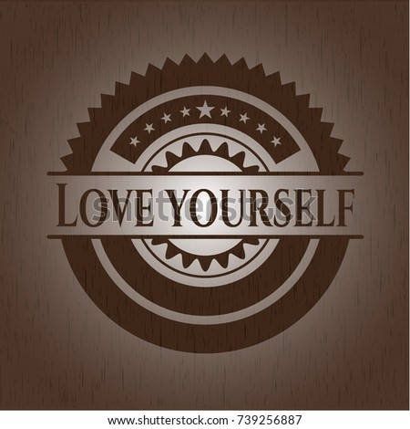 love yourself wooden emblem