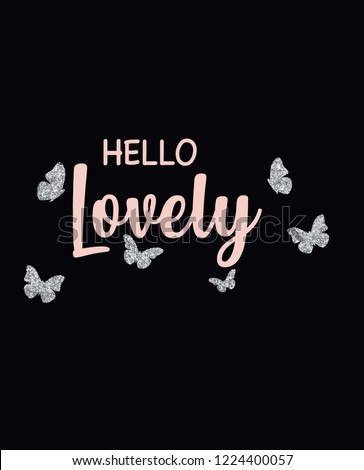 lovely slogan butterfly