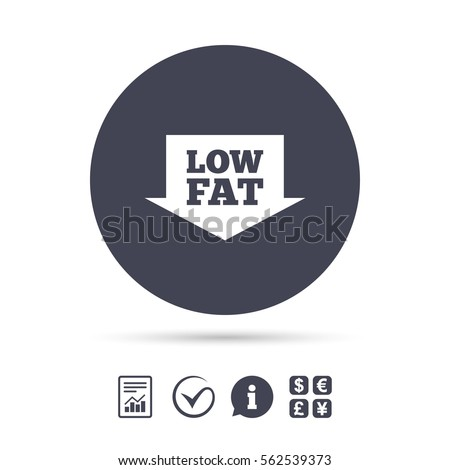 Low fat sign icon. Salt, sugar food symbol with arrow. Report document, information and check tick icons. Currency exchange. Vector