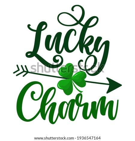 Lucky Charm - funny St Patrick's Day inspirational lettering design for posters, flyers, t-shirts, cards, invitations, stickers, banners, gifts. Irish leprechaun shenanigans lucky charm. Сток-фото ©