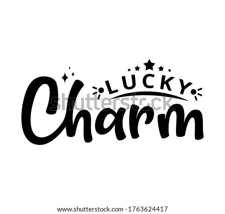 Lucky Charm - St Patrik's Day - text word Hand drawn Lettering card. Modern brush calligraphy t-shirt Vector illustration.inspirational design for posters, flyers, invitations, banners backgrounds . Stock photo ©