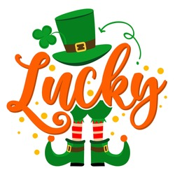 Lucky - funny St Patrick's Day inspirational lettering design for posters, flyers, t-shirts, cards, invitations, stickers, banners, gifts. Irish leprechaun shenanigans lucky charm clover funny quote.