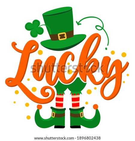 Lucky - funny St Patrick's Day inspirational lettering design for posters, flyers, t-shirts, cards, invitations, stickers, banners, gifts. Irish leprechaun shenanigans lucky charm clover funny quote. ストックフォト ©